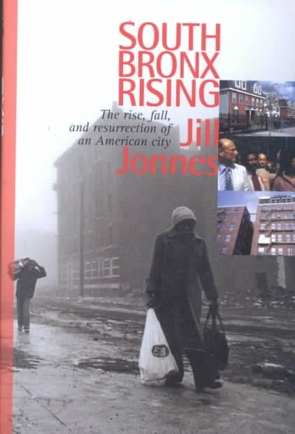 South Bronx Rising - Jill Jonnes
