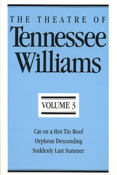 The Theatre of Tennessee Williams, Volume III - Tennessee Williams