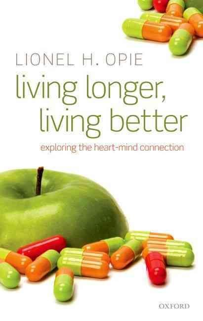 Living Longer, Living Better - Lionel H. Opie