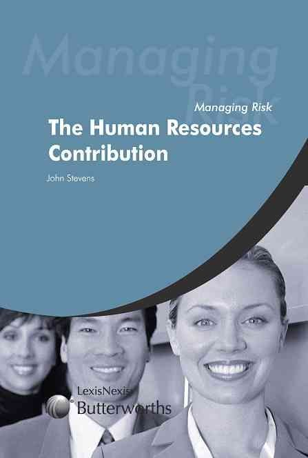 Managing Risk: The Human Resources Contribution - John F. Stevens