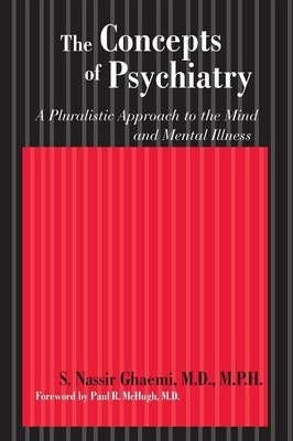 The Concepts of Psychiatry - S. Nassir Ghaemi