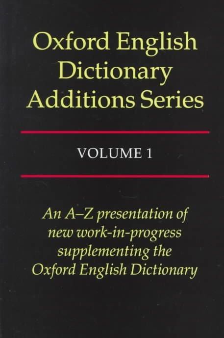 Oxford English Dictionary Additions Series: Volume 1 - John Simpson