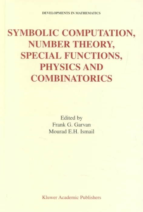 Symbolic Computation, Number Theory, Special Functions, Physics and Combinatorics - Frank G. Garvan