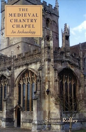 The Medieval Chantry Chapel