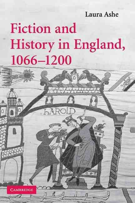 Fiction and History in England, 1066-1200 - Laura Ashe
