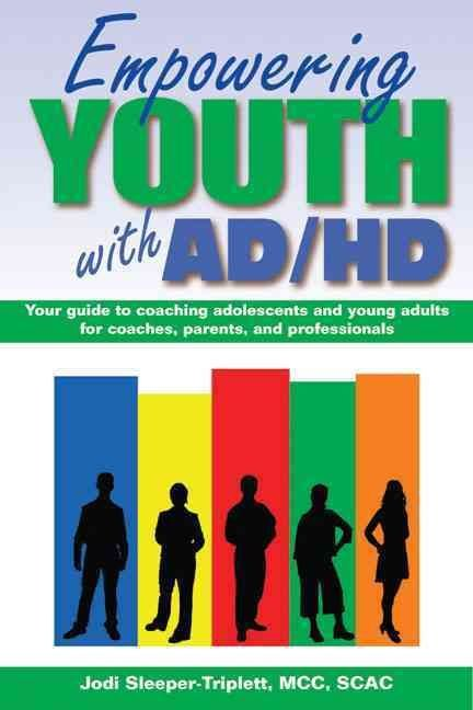 Empowering Youth with ADHD - Jodi Sleeper-Triplett