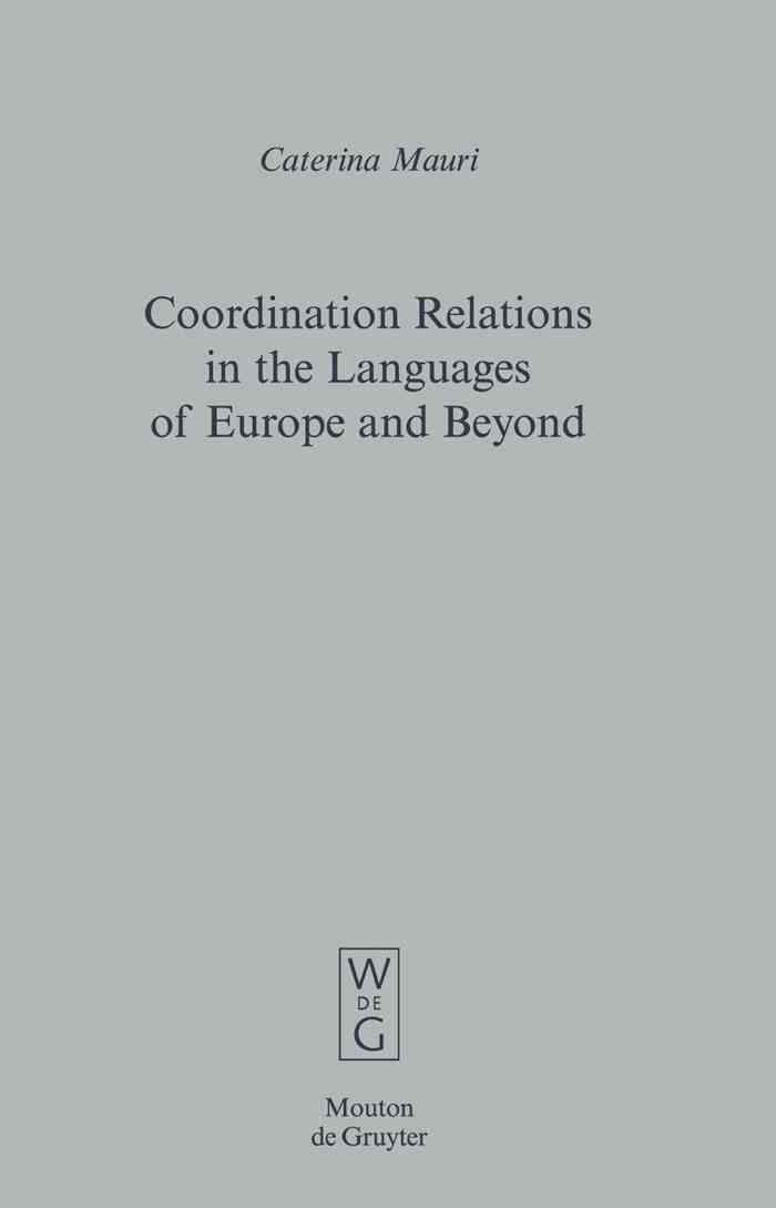 Coordination Relations in the Languages of Europe and Beyond - Caterina Mauri