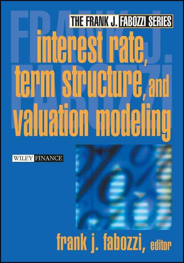 Interest Rate, Term Structure and Valuation Modeling - Frank J. Fabozzi