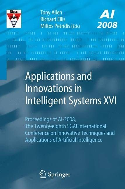 Applications and Innovations in Intelligent Systems: v. 16 - Tony Allen