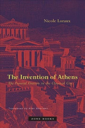 The Invention of Athens - Nicole Loraux