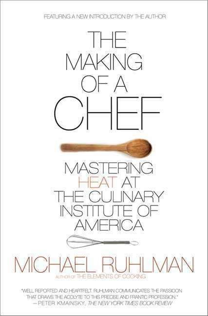 The Making of a Chef - Michael Ruhlman