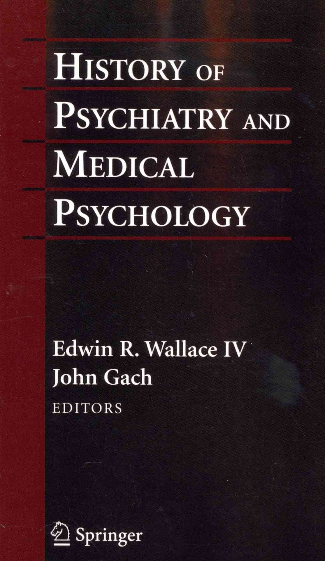 History of Psychiatry and Medical Psychology - Edwin Wallace