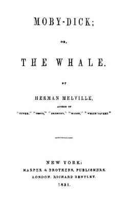 Moby-Dick, Or, the Whale - Herman Melville