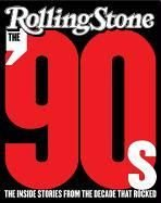 The '90s - Editors of Rolling Stone