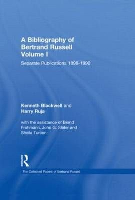 A Bibliography of Bertrand Russell: Separate Publications Volume 1 - Kenneth Blackwell