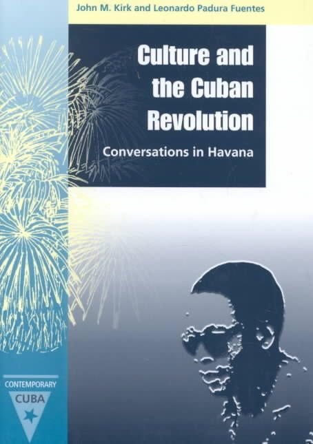 Culture and the Cuban Revolution - John M. Kirk