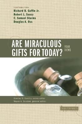 Are Miraculous Gifts for Today? - Wayne Grudem