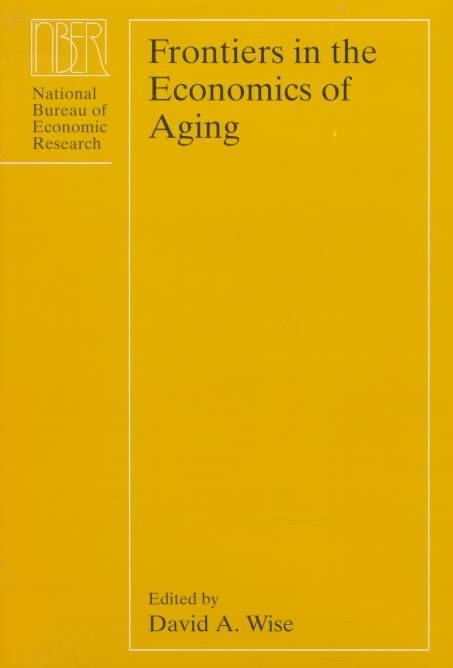 Frontiers in the Economics of Aging - David A. Wise