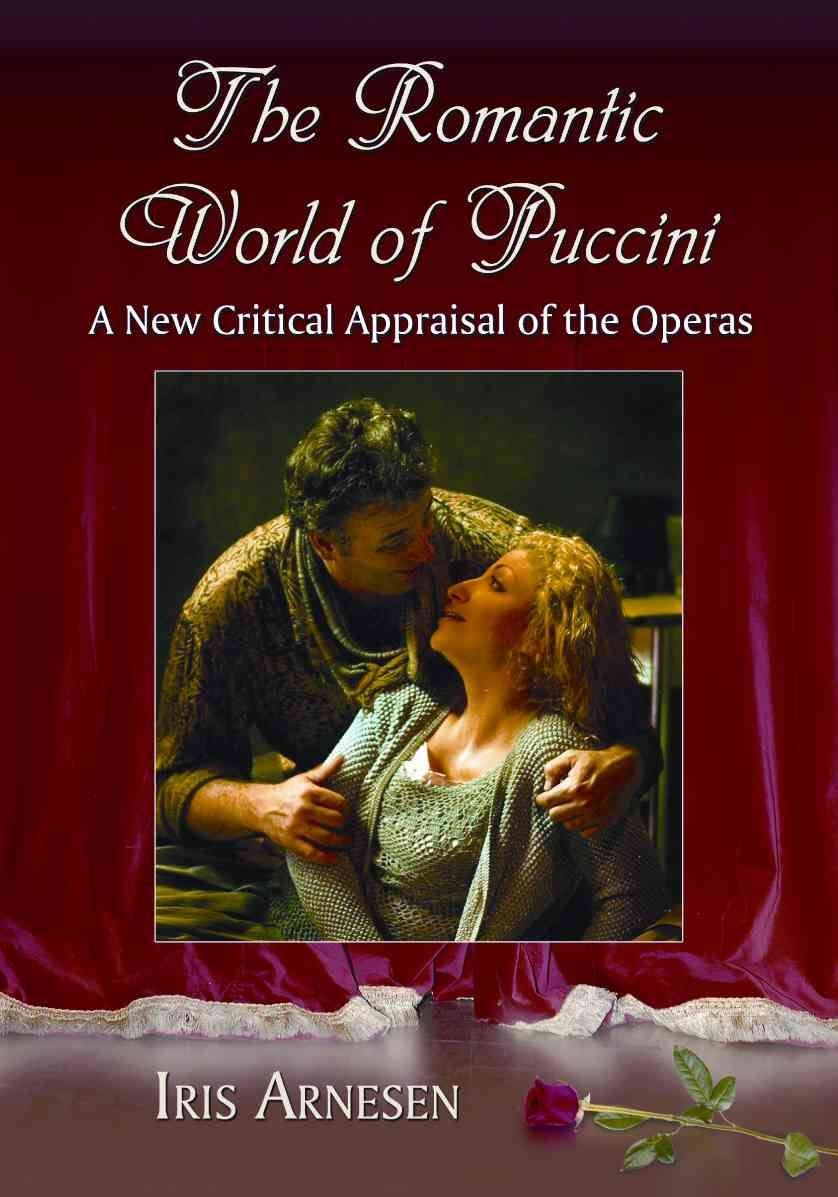 The Romantic World of Puccini - Iris J. Arnesen