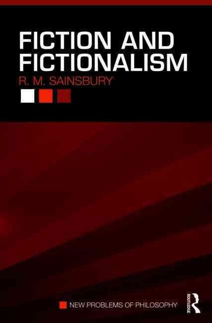 Fiction and Fictionalism - R.M. Sainsbury