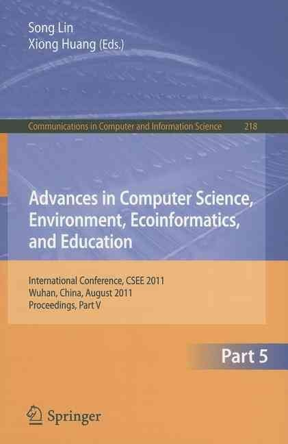 Advances in Computer Science, Environment, Ecoinformatics, and Education: Part V