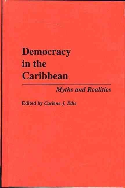 Democracy in the Caribbean - Carlene J. Edie