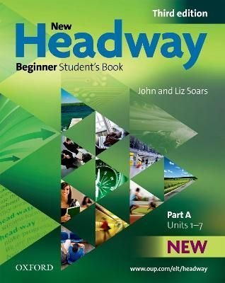 New Headway Beginner: Student's Book A Beginner level - John Soars