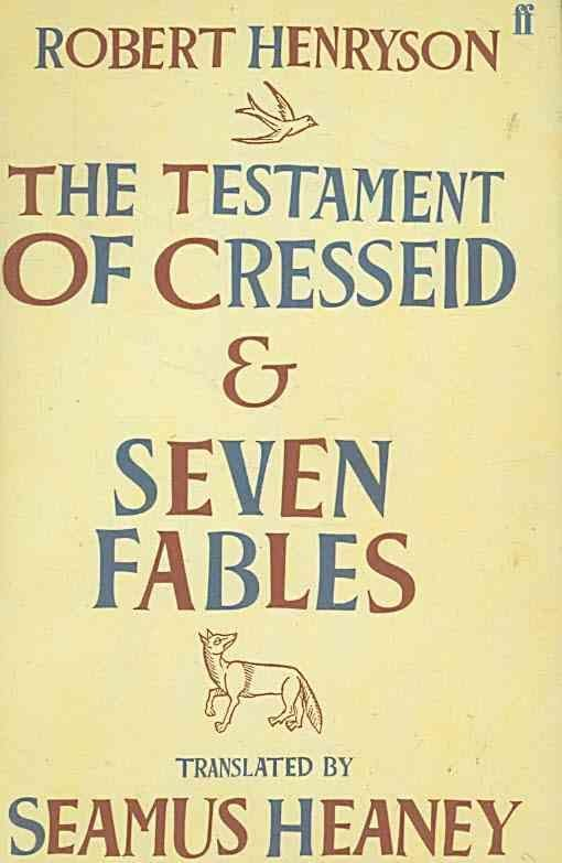 The Testament of Cresseid and Seven Fables - Seamus Heaney