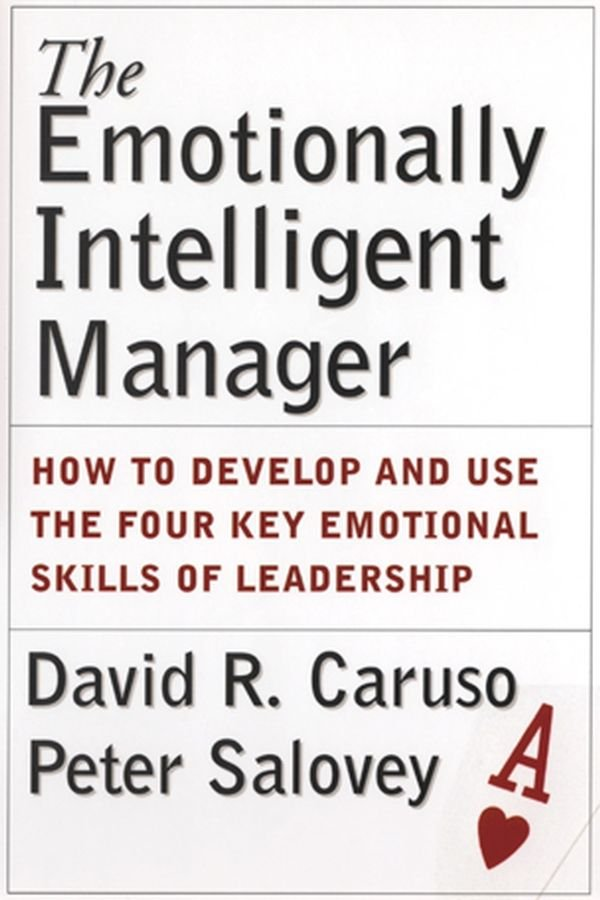 The Emotionally Intelligent Manager - David R. Caruso