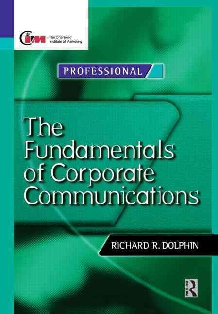 The Fundamentals of Corporate Communications - Richard Dolphin