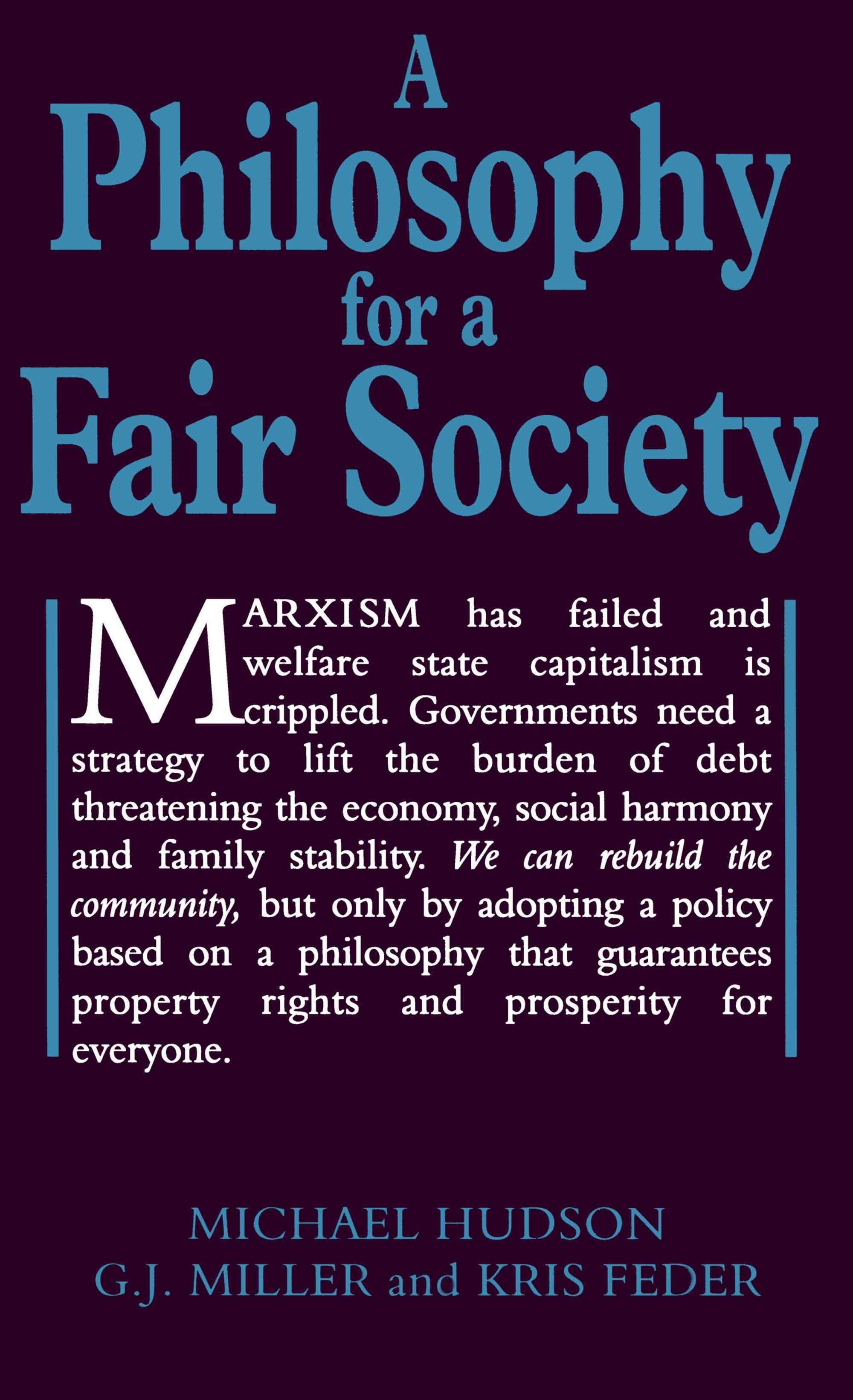 A Philosophy for a Fair Society - Michael Hudson