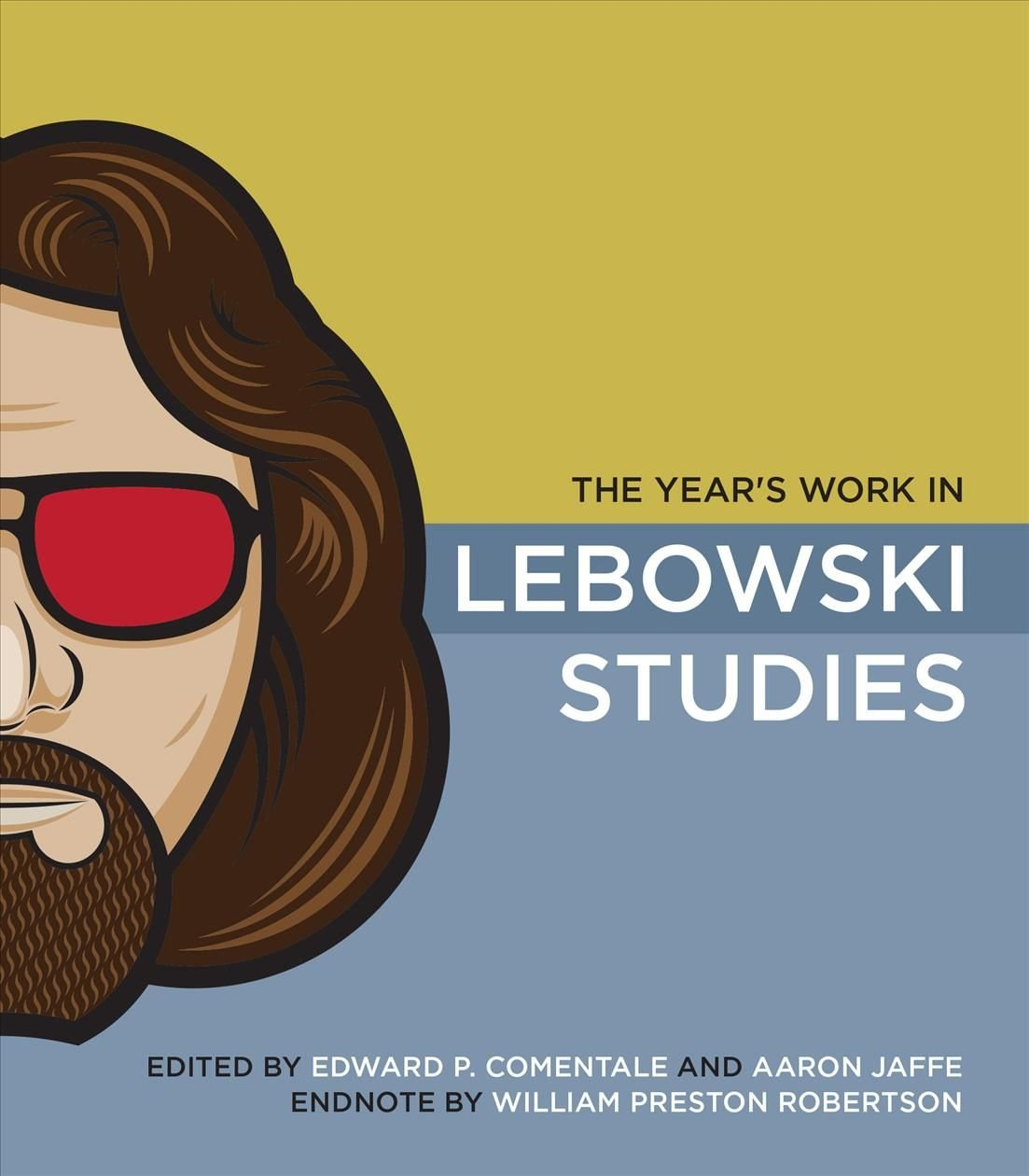 The Year's Work in Lebowski Studies - Edward P. Comentale