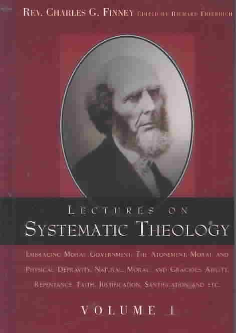 Lectures on Systematic Theology Volume 1 - Charles G Finney