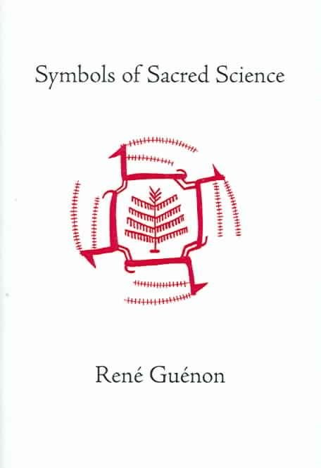 Symbols of Sacred Science - Rene Guenon