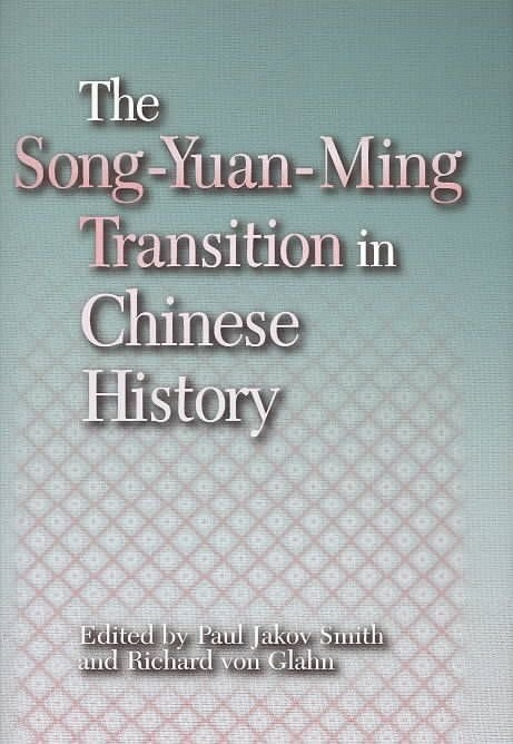 The Song-Yuan-Ming Transition in Chinese History - Paul Jakov Smith