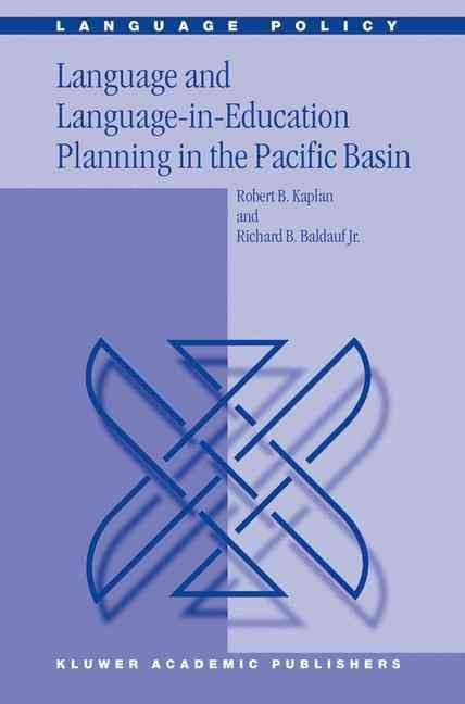 Language and Language-in-education Planning in the Pacific Basin - Robert B. Kaplan