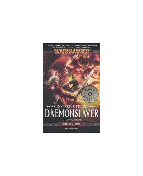 Daemonslayer (Lo sventrademoni). Gotrek & Felix. Warhammer. Vol. 3 - King William