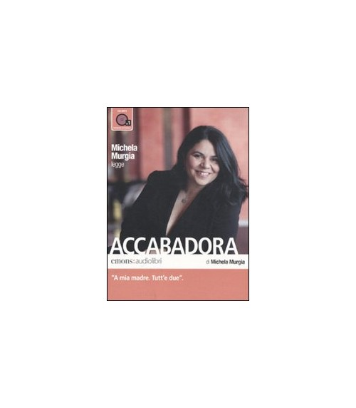 Accabadora letto da Michela Murgia. Audiolibro. CD Audio formato MP3 - Murgia Michela