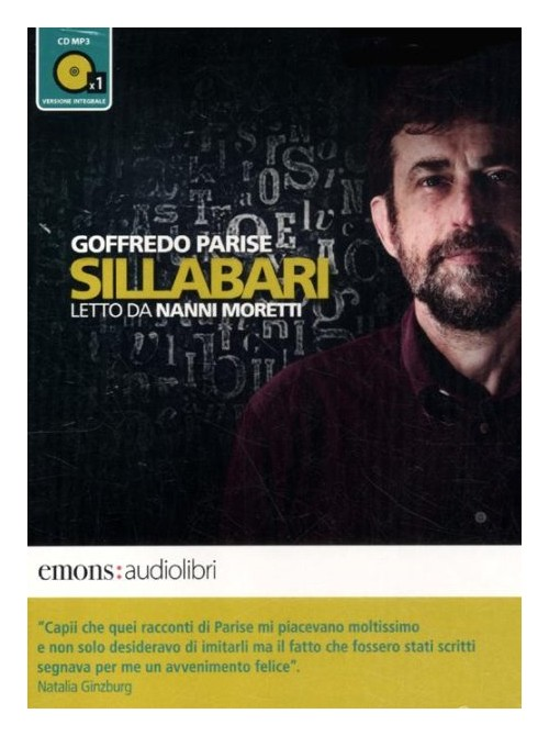 Sillabari letto da Nanni Moretti. Audiolibro. CD Audio formato MP3 - Parise Goffredo
