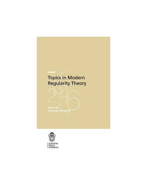 Topics in modern regularity theory - Mingione Giuseppe