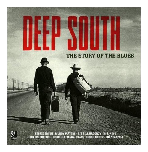 Deep South. The story of the blues. Con 4 CD Audio. Ediz. inglese e tedesca - B