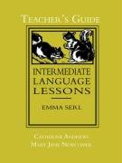 Intermediate Language Lessons, Teacher's Guide - Catherine Andrews; Mary Jane Newcomer