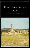 Fort Lancaster: Texas Frontier Sentinel (Fred Rider Cotten Popular History Series) - Lawrence J. Francell