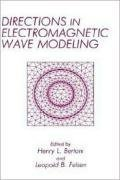 Directions in Electromagnetic Wave Modeling (Advances in Experimental Medicine and) - H. Bertoni; L.B. Felsen