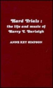 Hard Trials: The Life and Music of Harry T. Burleigh - Rob Key Simpson