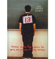 Thirteen: Thirteen Stories That Capturethe Agony - James Howe