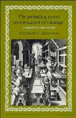 The Printing Press as an Agent of Change (Volumes 1 and 2 in One) - Elizabeth L. Eisenstein