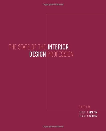 The State of the Interior Design Profession - Caren S. Martin; Denise A. Guerin