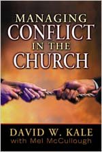 Managing Conflict in the Church - David W. Kale; Mel Mccullough