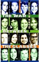 The War Between the Classes (Laurel-Leaf Contemporary Fiction) - Gloria D. Miklowitz